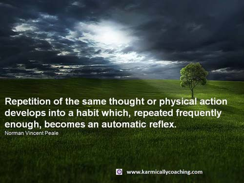 Repetition to create habits that are positive