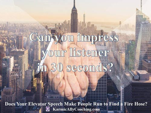 First impressions count. Does your Elevator Speech do its job?