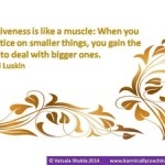 Practice the muscle of forgiveness quote