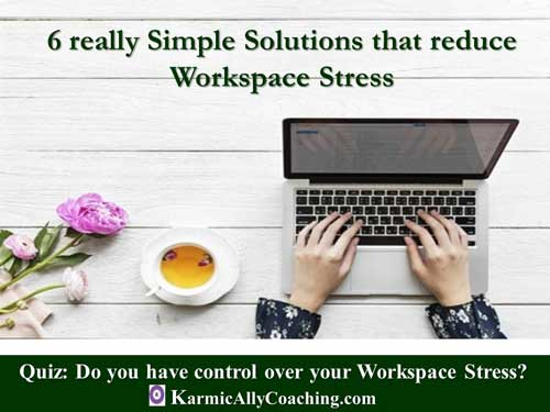 6 really simple solutions that reduce workspace stress