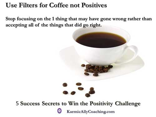 Use filters for coffee not positive events