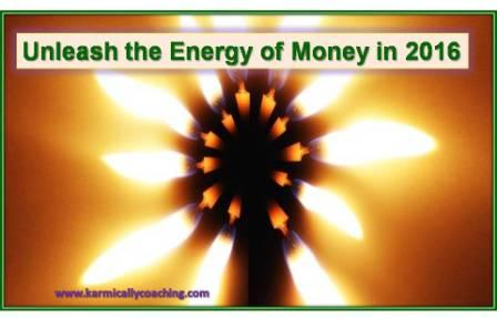 Unleash the Energy of Money in 2016