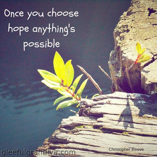 Once you choose hope anything's possible