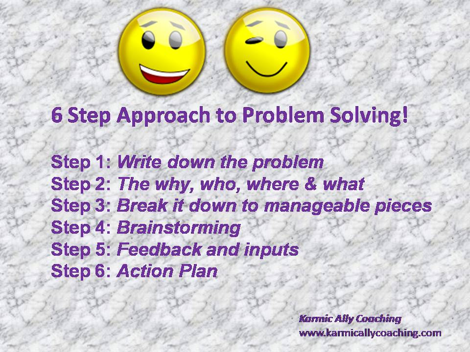 The Karmic Ally Coaching Experience 6 Step Approach to Problem Solving