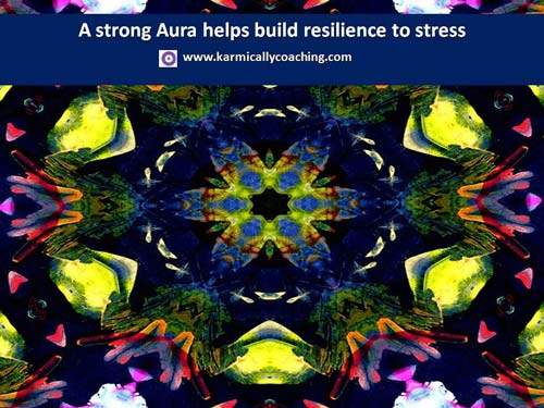 A strong aura helps build resilience to stress