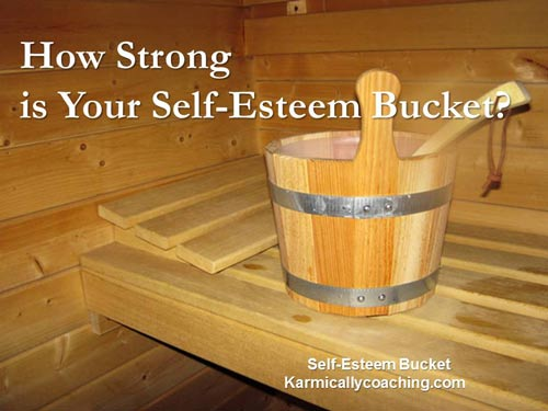 How strong is your self esteem bucket?