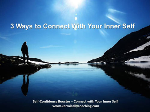 3 ways to connect with your inner self