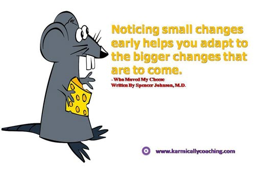 Mouse with cheese reading quote on noticing small changes
