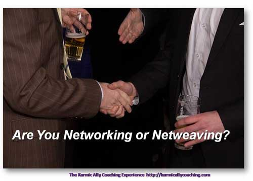 Do You Network or Netweave?
