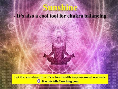 Sunshine is a cool tool for Chakra Balancing