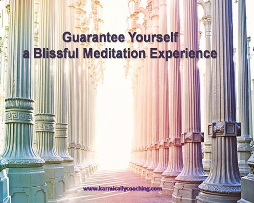 Guarantee yourself a blissful meditation experience