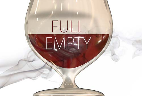 is your glass half full or full empty?
