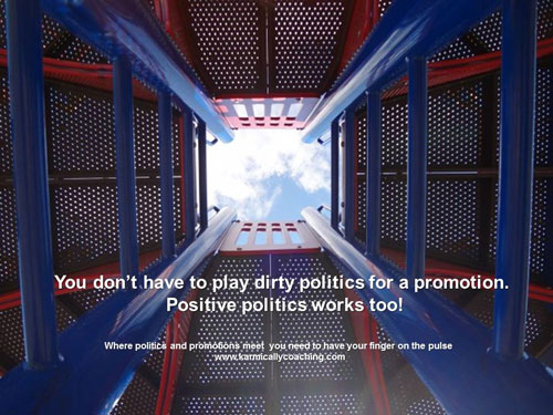 Reach for the promotion playing positive politics