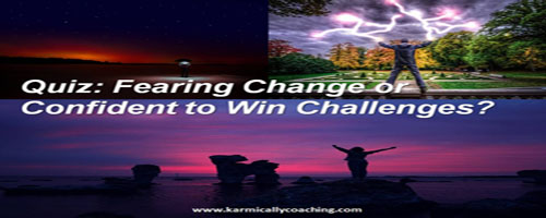 Quiz on fearing change or confident to win challenge