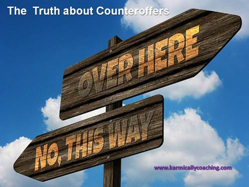 Counteroffer truths and direction