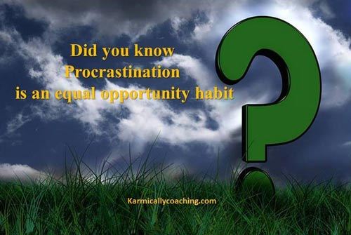 Procrastination is a habit