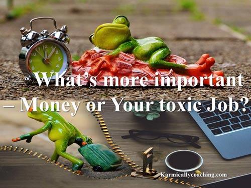 Money or a Toxic Job?