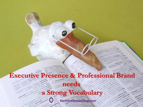 Executive presence is enhanced by a strong vocabulary