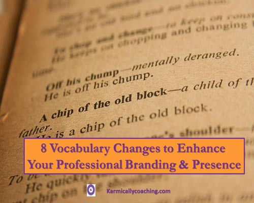 8 vocabulary changes to enhance your executive presence and branding