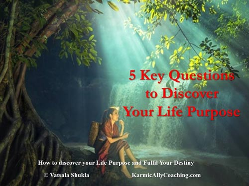 5 Key Questions to discover your Life Purpose
