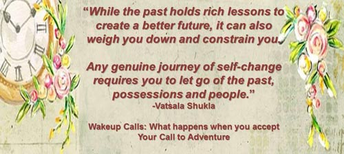 Moving away from the past to enter the future - wake up call