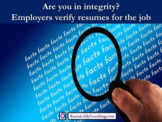 Are you in integrity? Employers verify resumes for the job