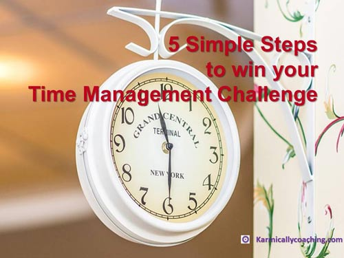 5 Simple steps to win your Time Management Challenge