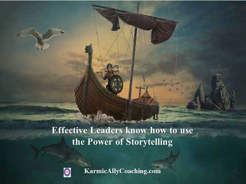 Effective Leaders know the power of storytelling