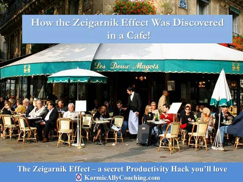 Zeirgarnik Effect first observed in a cafe over a cup of coffee