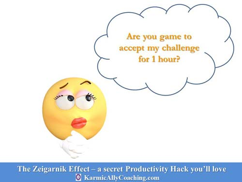 Want to experience the Zeigarnik Effect? Try this simple experiment for 1 hour