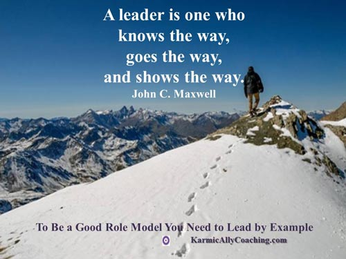 Role Model Leaders aren't scared to show the way to their followers, are you?